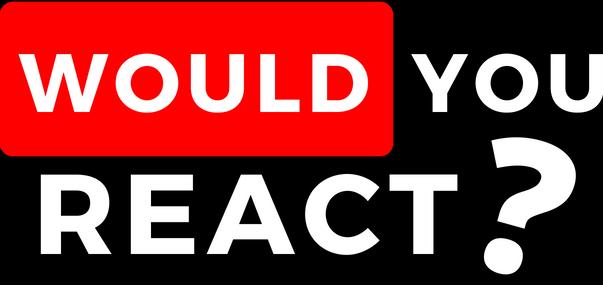 Would You React – Caméras Cachées